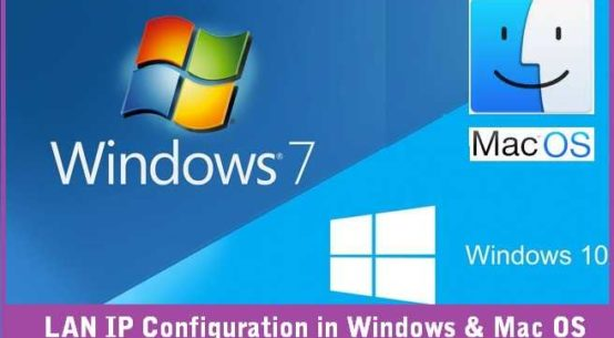 LAN IP Address Configuration in Windows and Mac PC