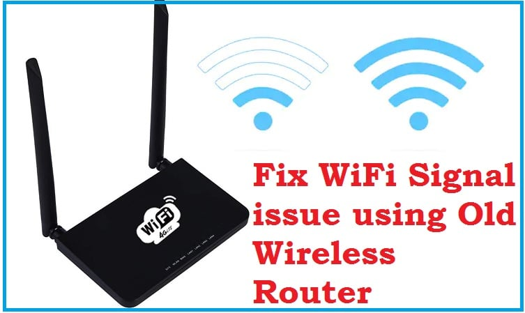 How to Fix WiFi Signal issue using Old WiFi Router