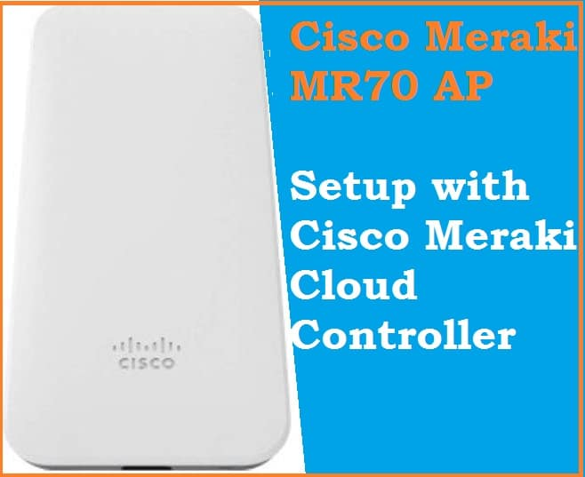 CISCO MERAKI MR70 INSTALLATION MANUAL Pdf