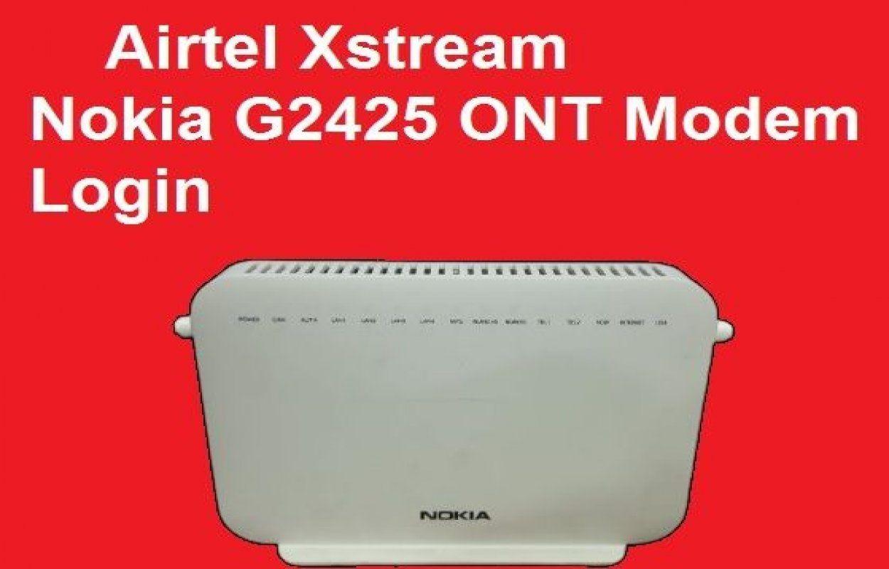 Airtel Xstream Nokia G2425G-A Modem Login