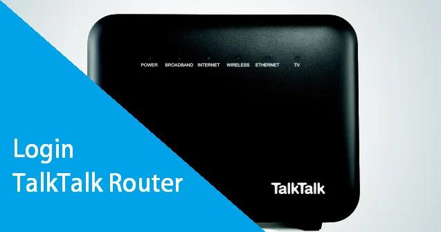 TalkTalk Router Login: A Quick Guide for Beginners