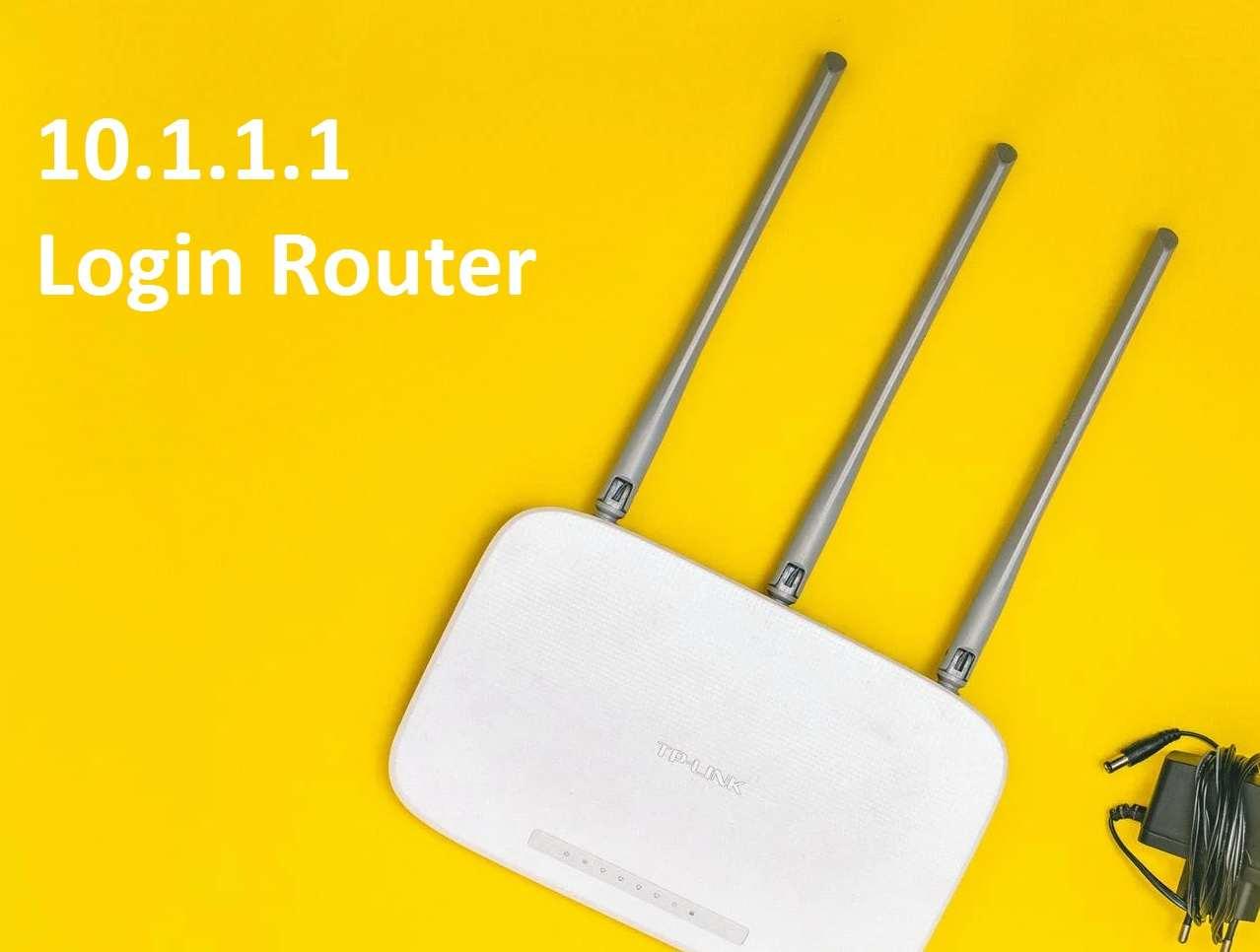 10.1.1.1 Default Router IP Login